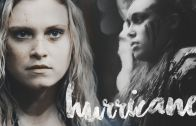 Clarke & Lexa (The 100) – Hurricane