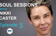 SOUL SESSIONS – With Nikki Caster – EPISODE 3