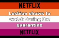 Lesbian shows on Netflix to watch during the quarantine