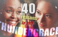 40 Reasons to ship THUNDERGRACE