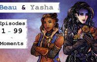 Beau & Yasha (Critical Role) – Moments Ep 1-99