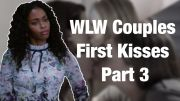 WLW First Kisses (Part 3)