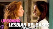 Upcoming Lesbian Movies and TV Shows // February 2021