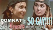 Dom&Kat: WHEN MOMENTS BECOMES SO GAY!!!!