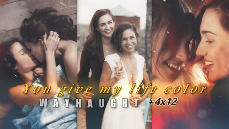 WAYHAUGHT +4×12 (Waverly & Nicole) – You give my life Color