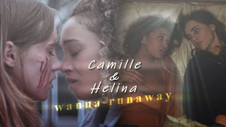 Camille and Helina | wanna runaway