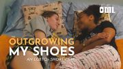 Outgrowing My Shoes | LGBTQ+ Short Film